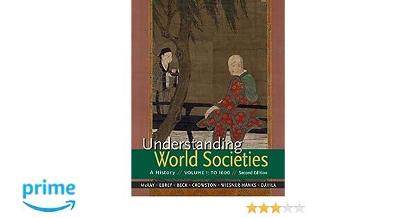 Amazon understanding world societies volume 1 to 1600 amazon understanding world societies volume 1 to 1600 9781319008376 john p mckay patricia buckley ebrey roger b beck clare haru crowston fandeluxe Images