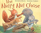 The Nutty Nut Chase, Kathryn White, 1561484466
