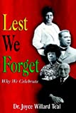 Lest We Forget Why We Celebrate, Joyce Teal, 1932196579