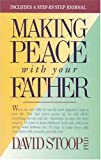 Making Peace with Your Father, David Stoop, 0842338853