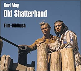 Old Shatterhand Filmbildband Amazonde Michael Petzel Karl May