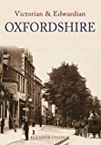img - for Victorian and Edwardian Oxfordshire (Victorian & Edwardian) book / textbook / text book
