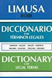 Diccionario de Terminos Legales/Dictionary of Legal Terms : Espanol-Ingles/Ingles-Espanol Spanish-English/English-Spanish, Robb, Louis A., 9681803841