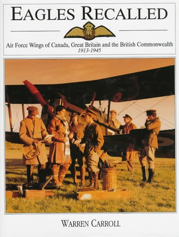 Eagles Recalled: Pilot and Aircrew Wings of Canada, Great Britain and the British Commonwealth 1913-1945 (Schiffer Military History)