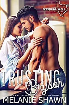 Trusting Bryson (Wishing Well, Texas Book 6) by [Shawn, Melanie]
