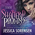 Shattered Promises Audiobook by Jessica Sorensen Narrated by Erin Bennett