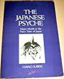 The Japanese Psyche : Major Motifs in the Fairy Tales of Japan, Kawai, Hayao, 0882143360