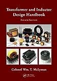 Transformer and Inductor Design Handbook, Fourth Edition