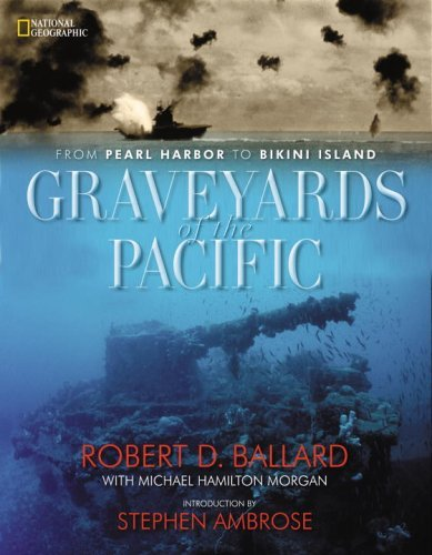 Graveyards of the Pacific: From Pearl Harbor to Bikini Island by Robert D. Ballard - Mall Harbor National