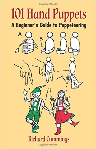 101 Hand Puppets: A Beginner's Guide to Puppeteering Paperback – August 30, 2002 Richard Cummings Dover Publications 0486423158 CRA000000
