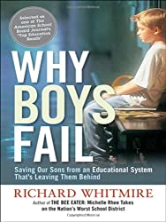 Why Boys Fail: Saving Our Sons from an Educational System That's Leaving Them Behind by Richard Whitmire (2011-09-30)