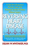 Reversing Heart Disease, Julian M. Whitaker, 0446385484