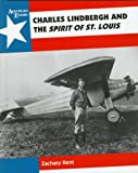 Charles Lindbergh and the Spirit of St. Louis in American History, Zachary Kent, 0027501906