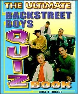 The Ultimate Backstreet Boys Quiz Book: Maggie Marron: 9781586630379