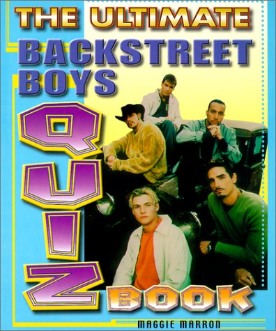 The Ultimate Backstreet Boys Quiz Book: Maggie Marron