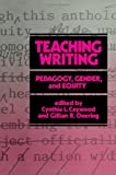 Teaching Writing : Pedagogy, Gender, and Equity, Caywood, Cynthia, 0887063535