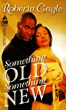 Something Old, Something New, Roberta Gayle and Kensington Publishing Corporation Staff, 1583140182
