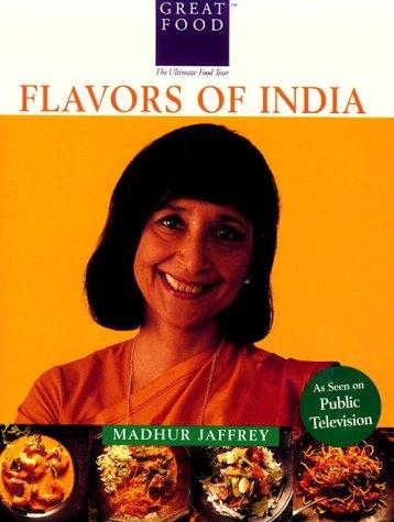 Madhur Jaffrey's Flavors of India (Great Foods)