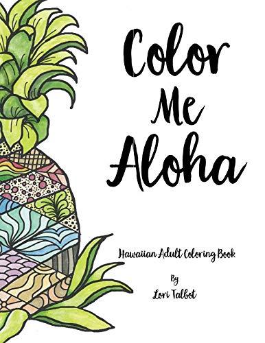 Color Me Aloha: A Hawaiian Adult Coloring Book -