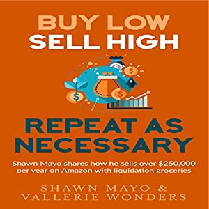 Buy Low, Sell High, Repeat as Necessary Audiobook
