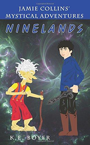 Jamie Collins' Mystical Adventures: Ninelands (Volume 1) pdf epub