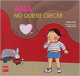 Resultado de imagen de Ana no quiere crecer. Roser Rius.