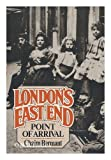 London's East End : Point of Arrival, Bermant, Chaim, 0025100904