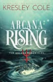 Arcana Rising (The Arcana Chronicles) (Volume 5)