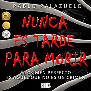 Nunca es tarde para morir [Never Too Late to Die] Audiobook