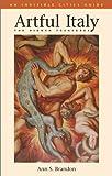 Artful Italy, Ann S. Brandon, 193122904X