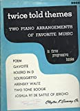 img - for Twice Told Themes Two Piano Arrangements of Favorite Music (2) book / textbook / text book