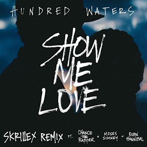 Show Me Love  Feat  Chance The Rapper  Moses Sumney And Robin Hannibal   Skrillex Remix   Explicit