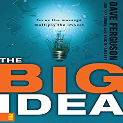 The Big Idea: Focus the Message, Multiply the Impact