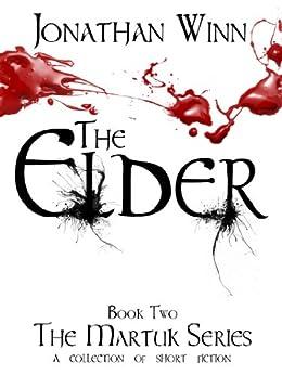 The Elder (The Martuk Series Book 2) by [Winn, Jonathan]