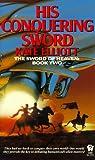 His Conquering Sword: Sword of Heaven 2 (Jaran, Band 3)