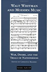 Walt Whitman and Modern Music: War, Desire, and the Trials of Nationhood (Border Crossings) Hardcover