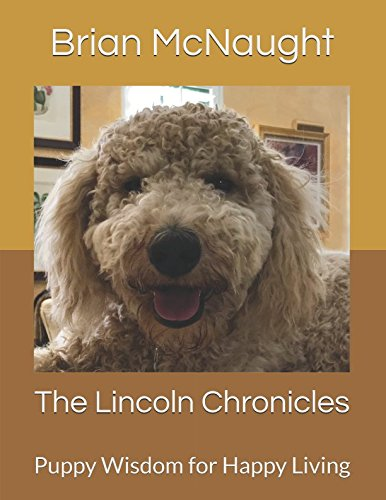 The Lincoln Chronicles: Puppy Wisdom for Happy Living