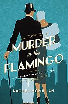 Murder at the Flamingo: A Novel (A Van Buren and DeLuca Mystery) by [McMillan, Rachel]