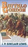 Buffalo Gordon, J. P. Sinclair Lewis and J. P. Lewis, 0812570103