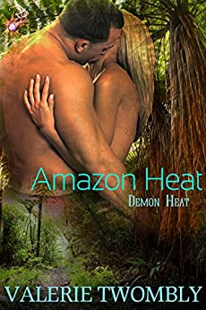 Amazon Heat (Demon Heat Series, Book One) by Valerie Twombly by [Twombly, Valerie]