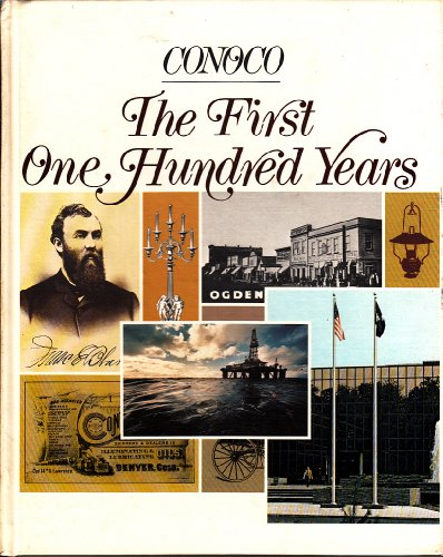 CONOCO: The First One Hundred Years