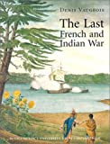 The Last French and Indian War, Vaugeois, Denis, 2894483112