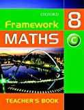 Framework Maths: Y8: Year 8 Core Teacher's Book: Core Teacher's Book Year 8