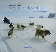 Voyageurs des Glaces par Stéphane Lévin