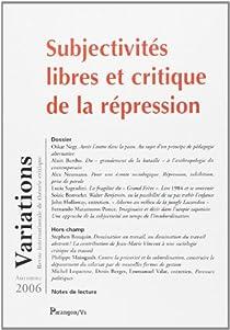 Variations, N° Automne 2006 : Subjectivité libre et critiques de la répression par Variations