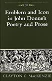 img - for Emblem and Icon in John Donne's Poetry and Prose (Renaissance and Baroque) book / textbook / text book