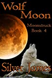 Wolf Moon (Moonstruck Book 4)