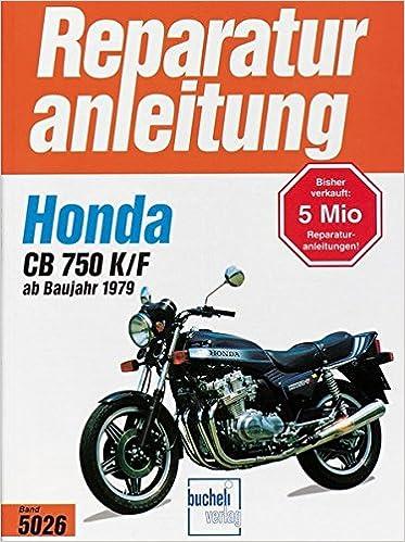 Honda CB 750 K/F Bol d\'or ab 1979 Reparaturanleitungen: Amazon.de ...