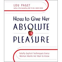 Amazon audio cd sex self help books how to give her absolute pleasure totally explicit techniques every woman wants her man to fandeluxe Image collections