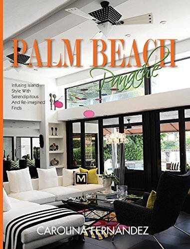 Palm Beach Panache: Infusing Island Style with Serendipitous and Re-Imagined Finds by Carolina Fernandez - Palm Gardens Beach Gardens Mall The